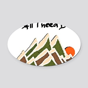 Need Mountains Oval Car Magnet