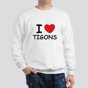 I love tigons Sweatshirt