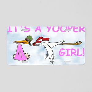 Its_A_Yooper_Girl Aluminum License Plate