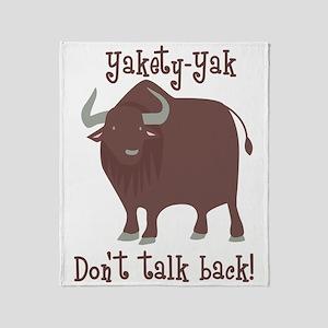 Yakety Yak Dont Talk Back Throw Blanket