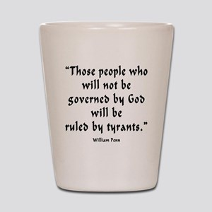 w_p_ruled_by_tyrants Shot Glass