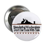 Neanderthal Woodworkers Button