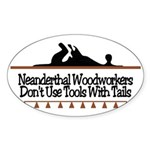 Neanderthal Woodworkers Oval Sticker
