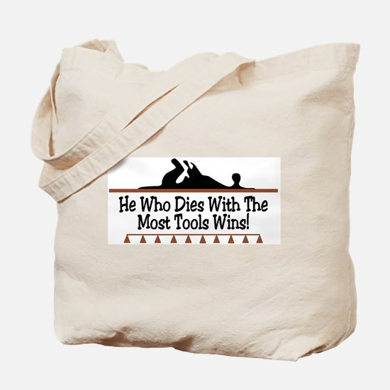 Dies with most tools Tote Bag