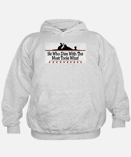 Dies with most tools Hoody