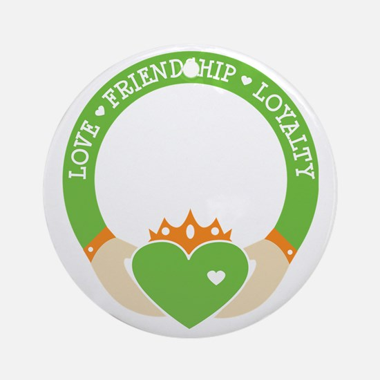 Love, Friendship, Loyalty Ring Round Ornament