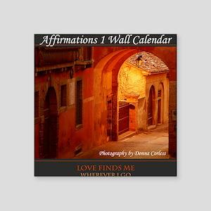 "Affirmations 1 Wall Calenda Square Sticker 3"" x 3"""