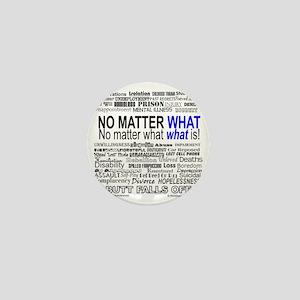 NoMatterWhatToo Mini Button