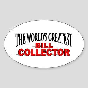 """The World's Greatest Bill Collector"" Sticker (Ova"