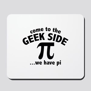 Come To The Geek Side Mousepad