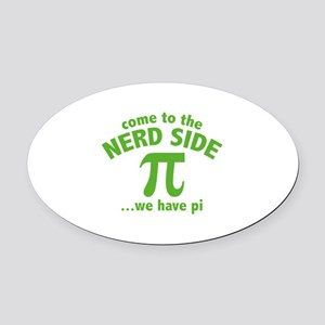 Come To The Nerd Side Oval Car Magnet