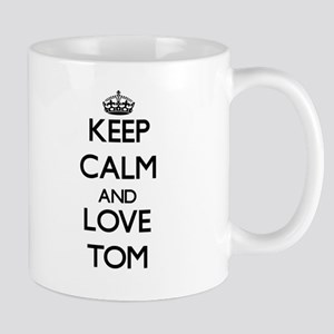 Keep Calm and Love Tom Mugs