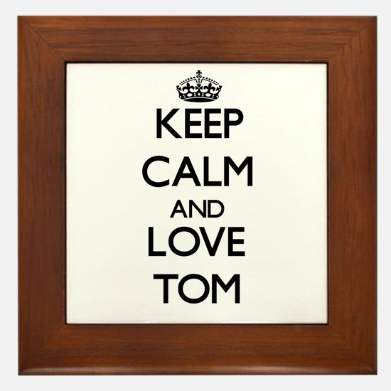 Keep Calm and Love Tom Framed Tile