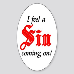 I Feel A Sin Coming On! Oval Sticker