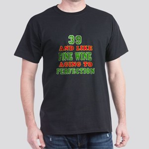 Funny 39 And Like Fine Wine Birthday Dark T-Shirt