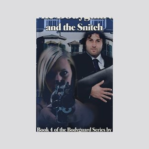 Bodyguard and the Snitch 8x10 Rectangle Magnet