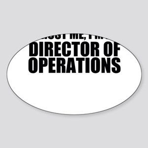Trust Me, I'm A Director of Operations Sticker