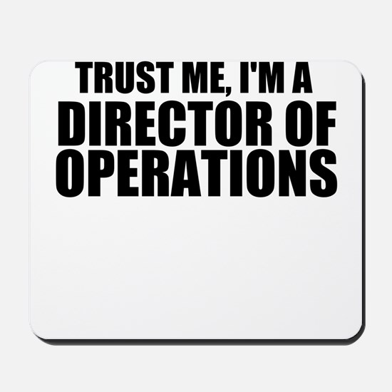 Trust Me, I'm A Director of Operations Mousepa