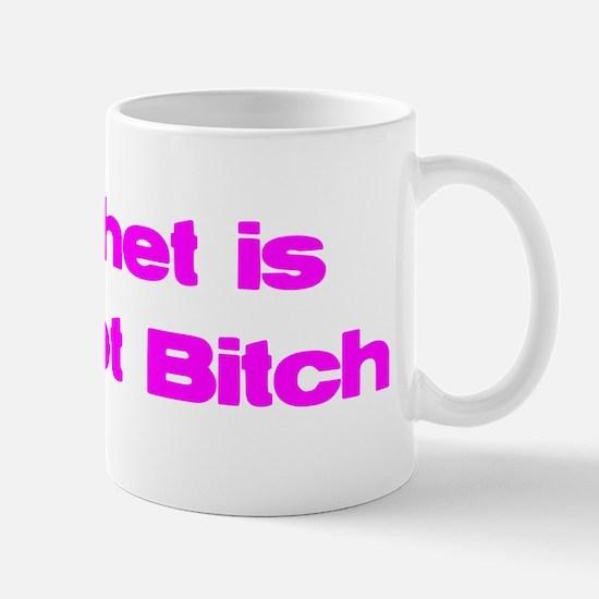 crochet is one hot bitch pink Mug