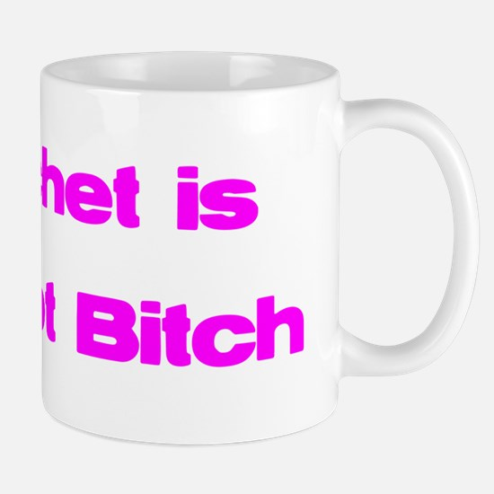 crochet is one hot bitch  Mug