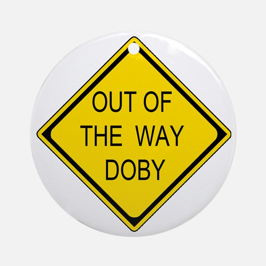 2-Out of the Way Doby Round Ornament