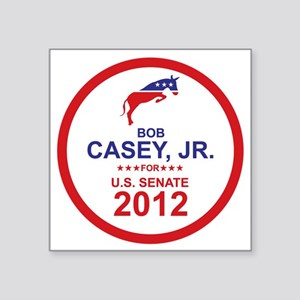 "2012_bob_casey_main Square Sticker 3"" x 3"""