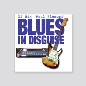 """Blues In Disguise for Lite  Square Sticker 3"""" x 3"""""""
