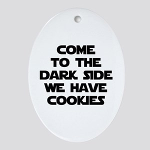 Come To The Dark Side Ornament (Oval)