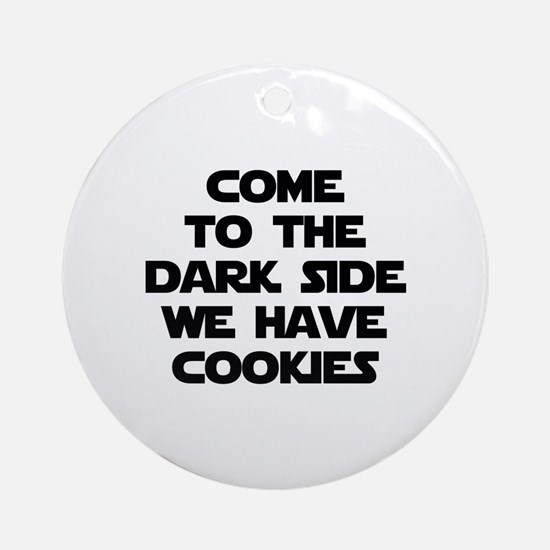 Come To The Dark Side Ornament (Round)