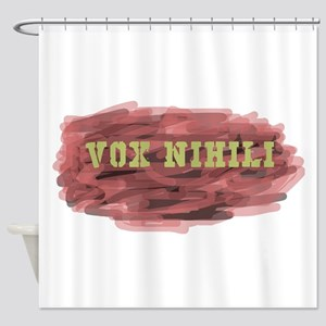 Vox Nihili - The Voice of Nothing Shower Curtain