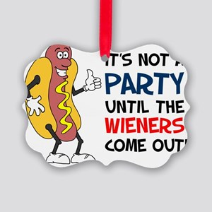 Party Until Wieners Come Out Picture Ornament