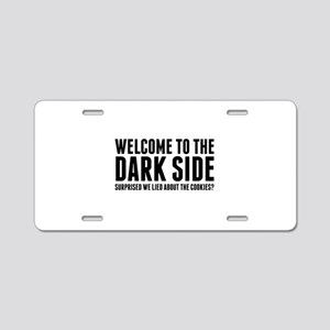 Welcome To The Dark Side Aluminum License Plate