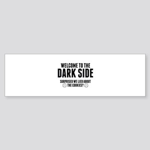 Welcome To The Dark Side Sticker (Bumper)