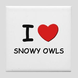 I love snowy owls Tile Coaster