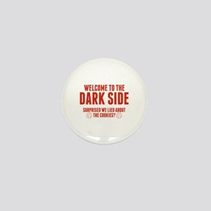 Welcome To The Dark Side Mini Button