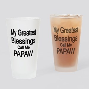 My Greatest Blessings call me PAPAW Drinking Glass