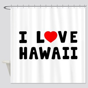 I Love Hawaii Shower Curtain