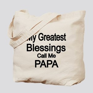My Greatest Blessings call me PAPA Tote Bag