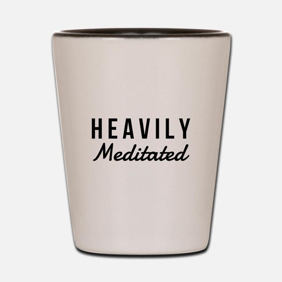 Heavily Meditated Shot Glass
