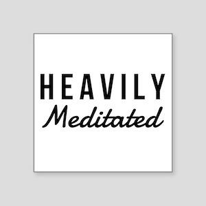 Heavily Meditated Sticker