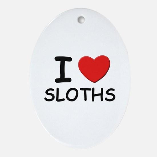 I love sloths Oval Ornament