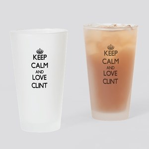 Keep Calm and Love Clint Drinking Glass