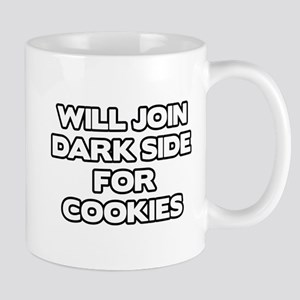 Will Join Dark Side For Cookies Mug