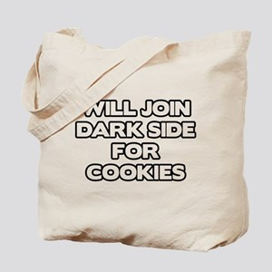 Will Join Dark Side For Cookies Tote Bag