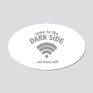 Come To The Dark Side 22x14 Oval Wall Peel