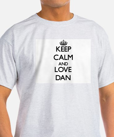 Keep Calm and Love Dan T-Shirt