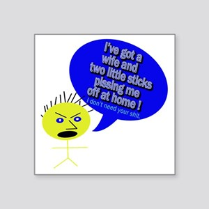 """Angry Stick Men - wife n tw Square Sticker 3"""" x 3"""""""