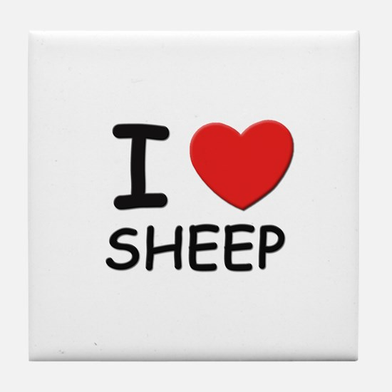 I love sheep Tile Coaster