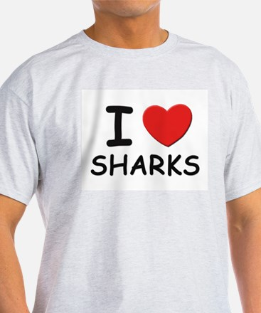 I love sharks Ash Grey T-Shirt