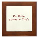 Be Someone Else's Framed Tile